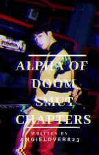 Alpha Of Doom (FANFIC)  by angielover823