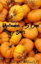 Halloweek 2016 (5 One Shots) by FanficIsNotOnFire03