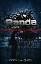Randa- Problemas Insolucionáveis by Vinis_August