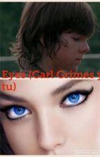 Eyes (Carl Grimes y tu) by LuluMalfoy_2001