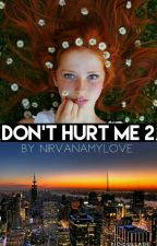 Don't hurt me 2 || Cameron Dallas  by nirvanamylove