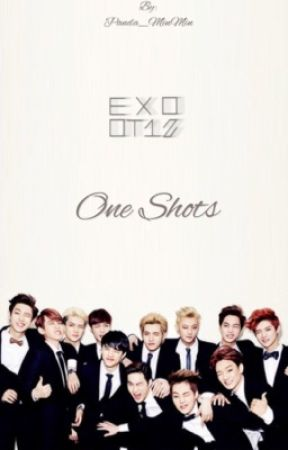 Exo One Shots by Sehuns_Panda