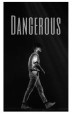 Dangerous • BWS - [COMPLETED] by BradsGirlXxx