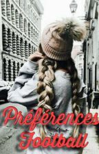 Préférences footballeurs❤️ by ftgplume