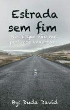 Estrada sem Fim by MariaEduardaDavid
