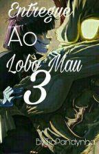 Entregue ao lobo Mau 3 by LoliRo-500