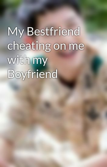 i love cheating on my boyfriend