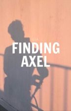 Finding Axel by -ephemerals