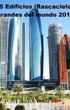 Top 15 Edificios (Rascacielos) Mas Grandes del mundo 2016 by LamborghiniIncLM