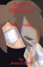 Deja de Utilizarme! (FredxFreddy) vs (GoldenxFreddy) by princess25599