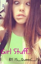 Girl Stuff by 15_QueenC_15