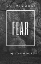 The Survivors: Fear  by tjmccance117