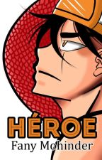 Héroe by FanyMohinder