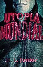 Utopia Mundial (Hiato) by MLJunior