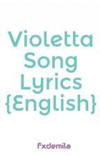 Violetta Song Lyrics {English} by fxdemila