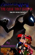 Amourshipping: The Curse That Lived On by amourcanon