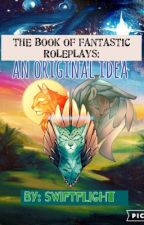 The Book of Fantastic Roleplays: an original idea  by Swiftflight