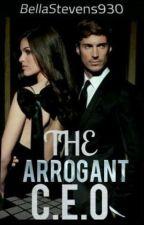The Arrogant CEO by BellaStevens930