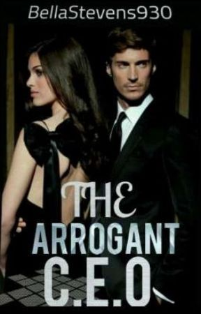The Arrogant CEO by BellaStevens930