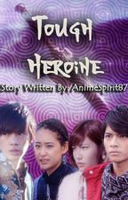 Tough Heroine by AnimeSpirit87
