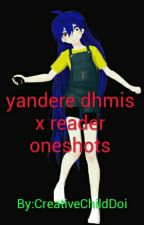 Yandere Dhmis x reader one shots by Foxy_101_ExE