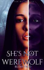She's not a Werewolf ↯ Teen Wolf (Book II) by blurryfxce-
