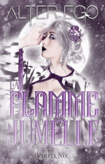Alter Ego (Tome 2) - La Flamme Jumelle