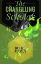 The Changeling Scholar by Fire-Pegasus