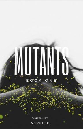 Mutants by Serelle