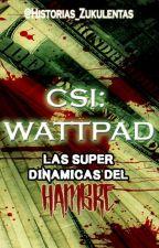 CSI: Wattpad [Concurso. Inscripciones abiertas]. by Historias_Zukulentas