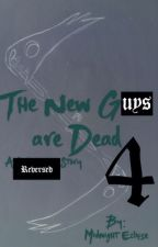 The New G̶i̶r̶l̶s̶ Guys are Dead 4: A Reversed Story by TheMidnightEclipse13