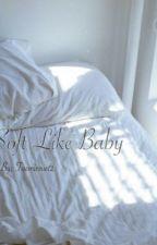 Soft Like Baby {JongTae} by Taeminnie12