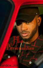 His Personalities-Bryson Tiller Story-  by Kandice_joAnna