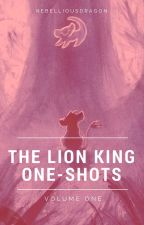 The Lion King One-shots by RebelliousDragon