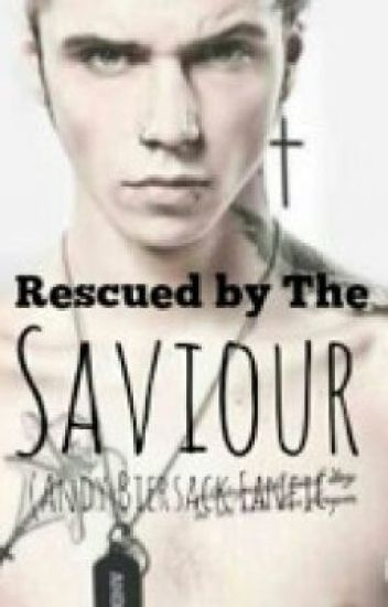 Rescued By The Saviour (Black Veil Brides fanfic)COMPLETED