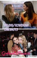 Rilaya/Rowbrina Oneshots by GirlmeetsMusic18