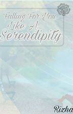 FALLING FOR YOU LIKE A SERENDIPITY by bidadarisuga