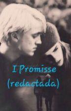 I Promisse (Redactada) by Pauh030