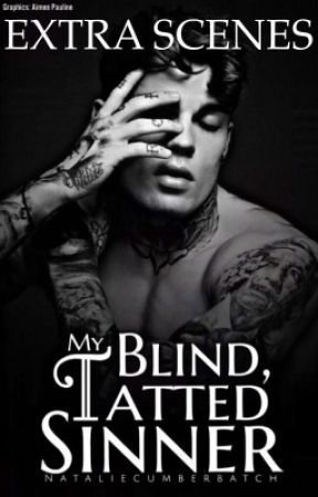 My Blind, Tatted Sinner EXTRA SCENES  by radcherry