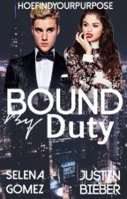 Bound By Duty [Jelena] by HoeFindYourPurpose