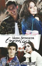 ENEMIGOS [Ruggarol,Aguslina] by Liliana_Bernasconi