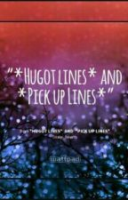 *HUGOT LINES*  And  *PICK UP LINES* by Trixie_hearts