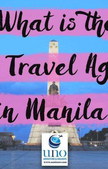 What is the Best Travel Agency in Manila? - Adam Rosel - Wattpad