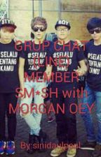 GRUP CHAT (LINE) MEMBER SM*SH with MORGAN OEY by sinidaulpaul
