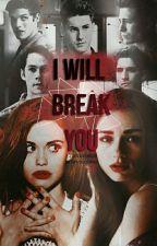 I Will Break You. by xDarkBubblesx