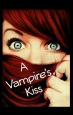 A Vampires Kiss by Insecurity_kills