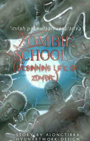 Zombie school (Beginning Life Of Zombie) [C] 2016 by alongtirra