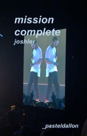 mission complete // joshler by -pasteldallon