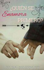 ¿Quién se enamora primero? by Anonim_homicida02