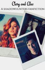 Clary and Alec, A Shadowhunters Fanfiction by B_______R